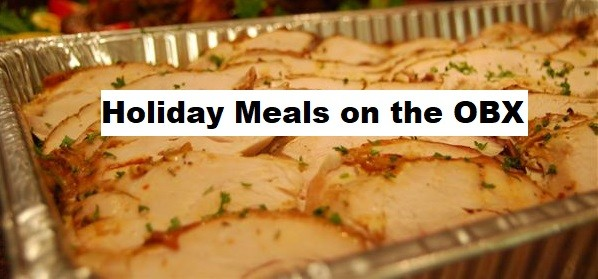 Thanksgiving / Christmas / Holiday Meals on the OBX